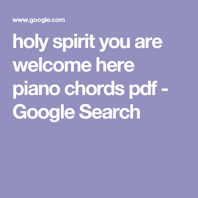 holy spirit you are welcome here piano chords pdf - Google Search ...