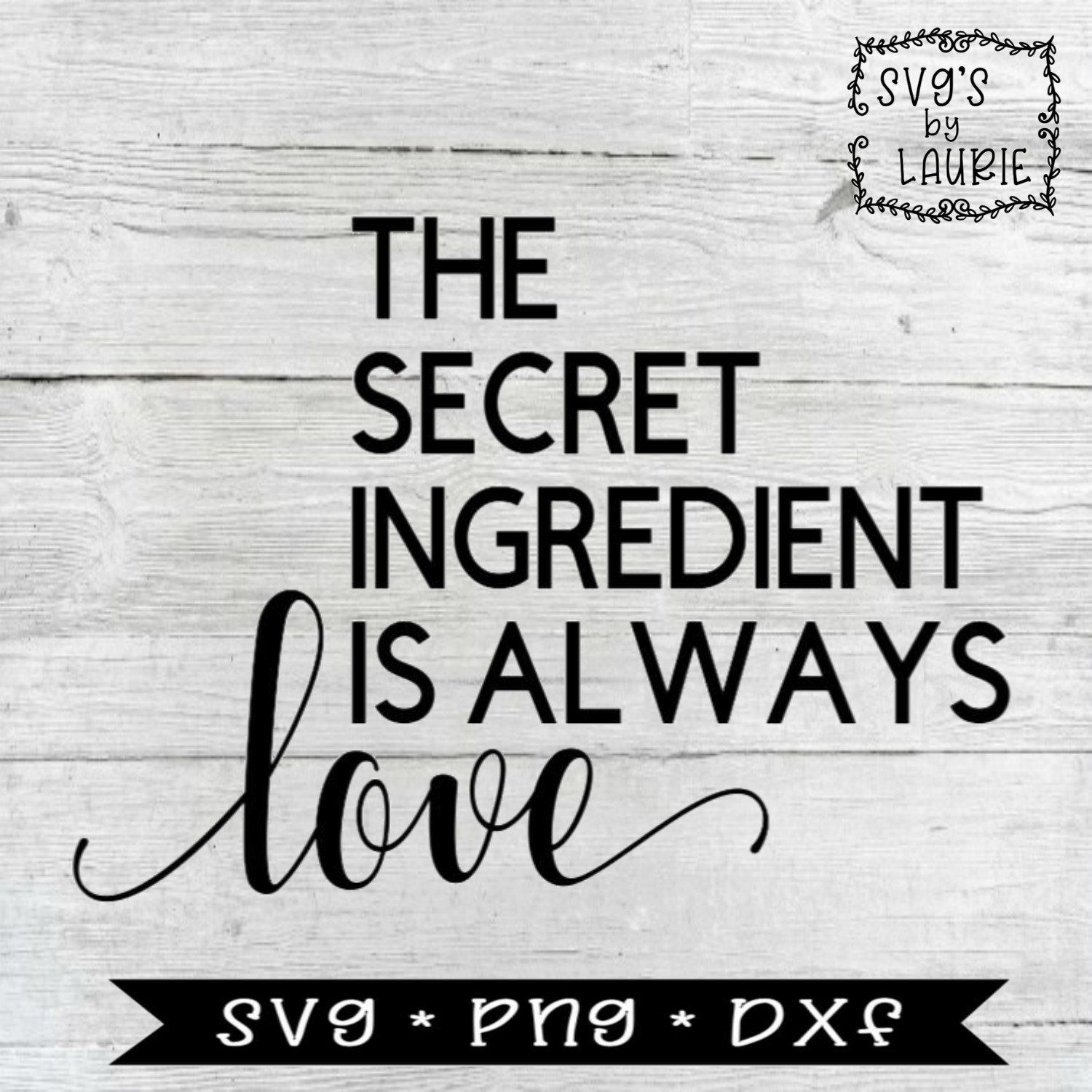 Download The secret ingredient is always love SVG - Family is ...