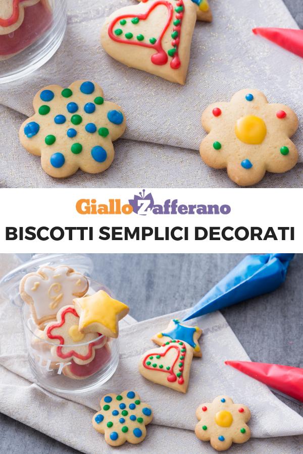 Ricetta Biscotti Semplici.Biscotti Semplici Decorati