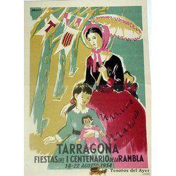 ANTIGUO CARTEL DE TARRAGONA FIESTAS DEL I CENTENARIO RAMBLA, 14 AL 22 DE AGOSTO DE 1954 – MIDE 40 X 28 CMS.