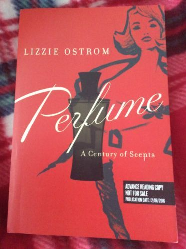 Perfume-A-Century-Of-Scents-Lizzie-Ostrom-Advance-Reader-Paperback