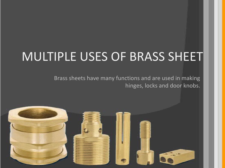 Multiple Uses Of Brass Sheet Uses Of Brass Brass Sheet