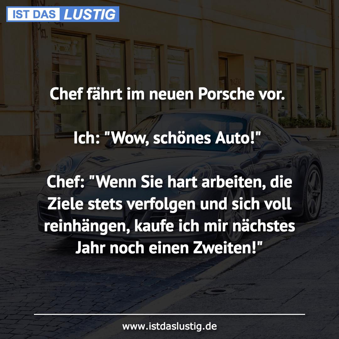 Chef Fahrt Im Neuen Porsche Vor Ich Wow Schones Auto Chef