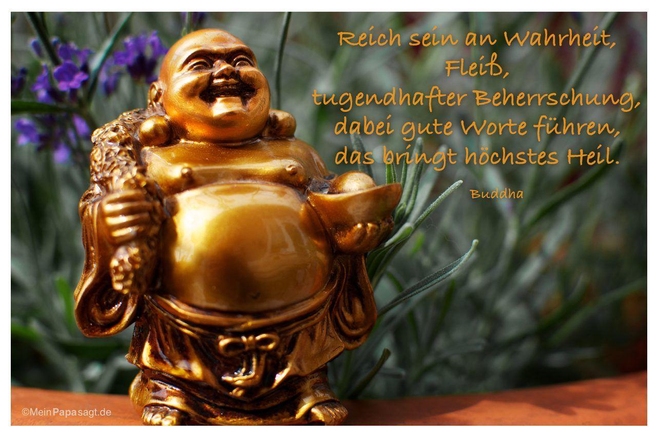 Reich sein an Wahrheit, Fleiß, tugendhafter Beherrschung ...