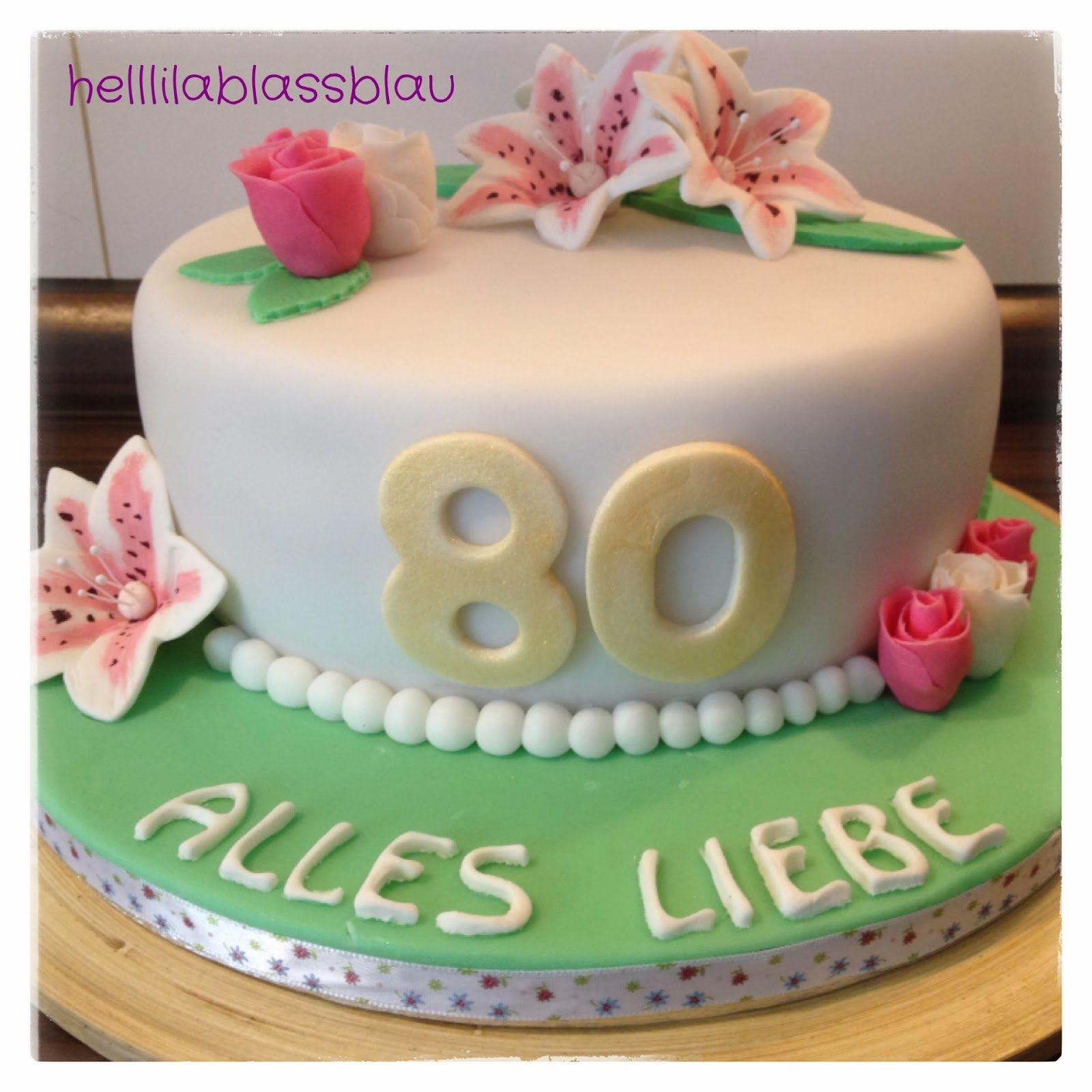 Blumen Zum 80 Geburtstag Motivtorten Pinterest Cake Cake