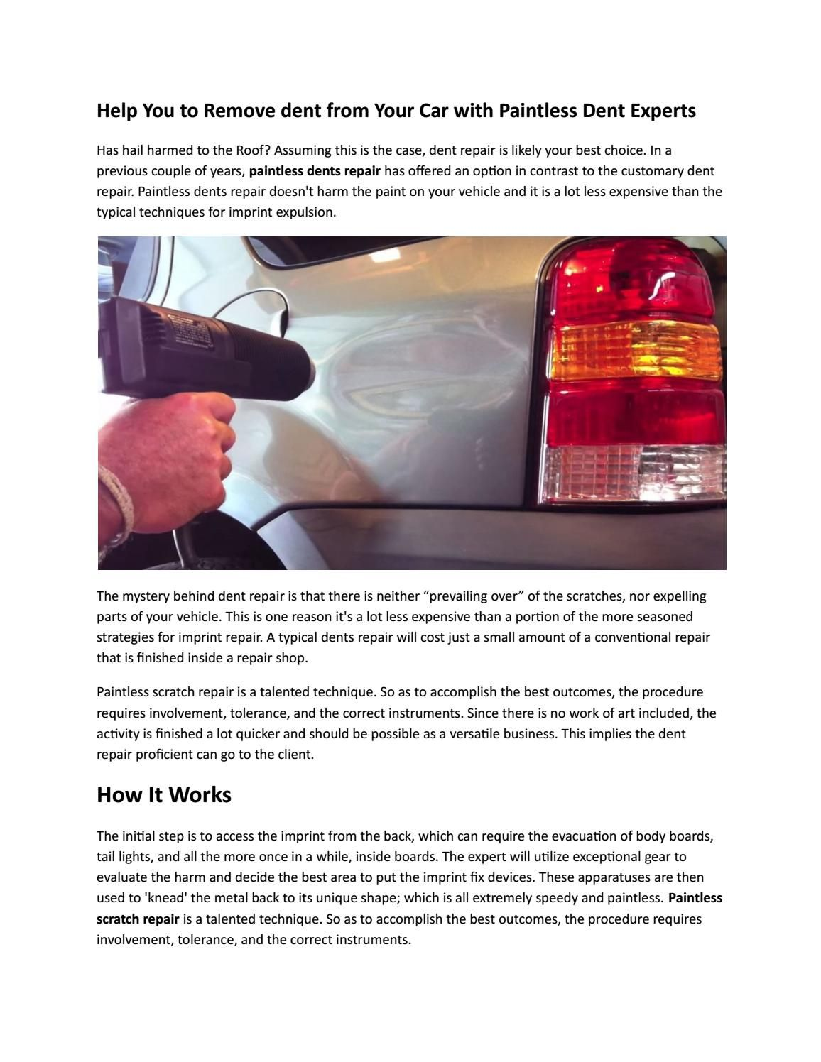 Help You To Remove Dent From Your Car With Paintless Dent Experts Dent Repair How To Remove Car Dent Repair