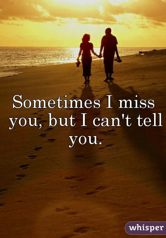 Sometimes You Cant Tell Someone You Miss Them Google Search Imu