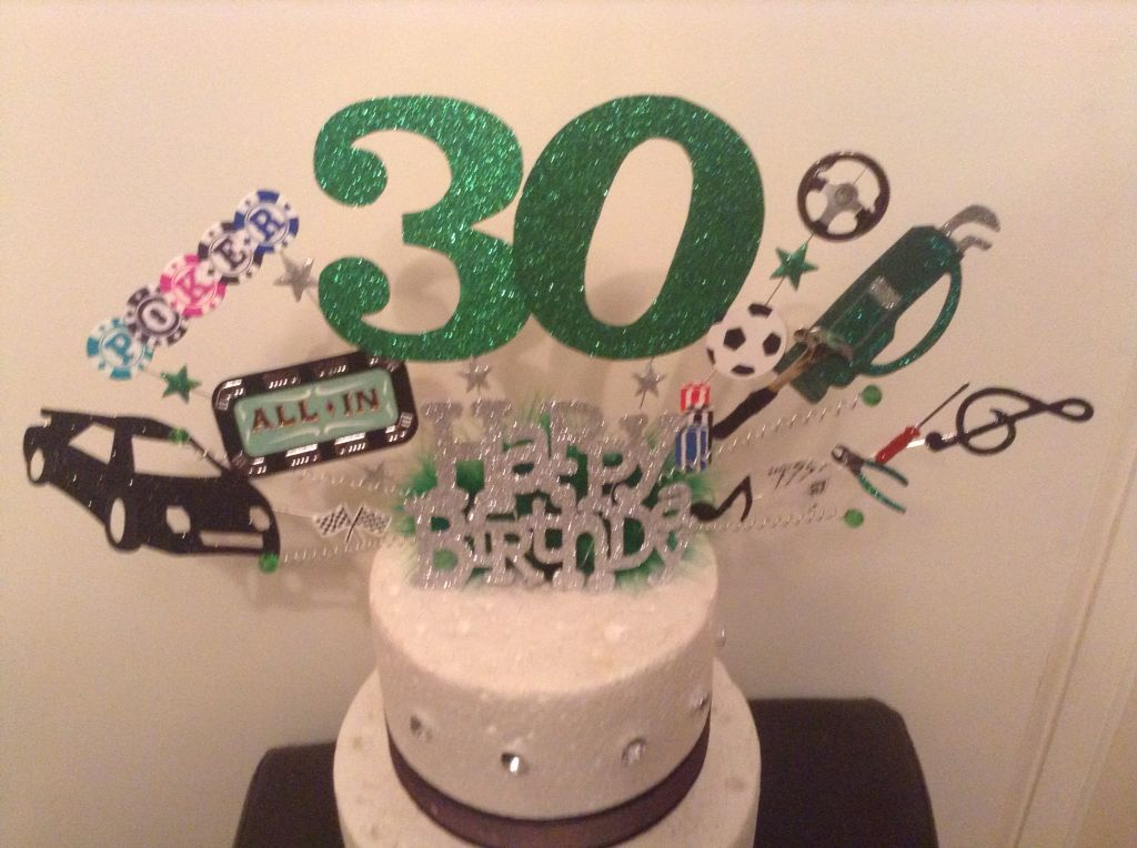 30th birthday topper made with all the things the