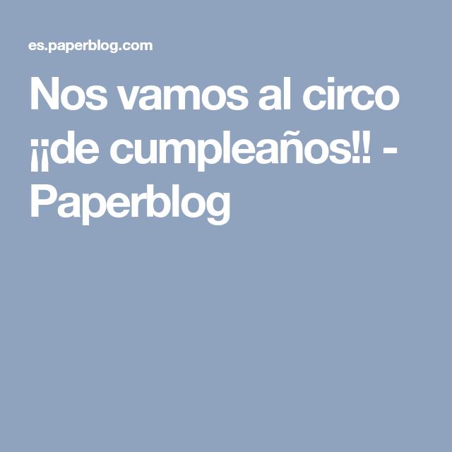 Nos vamos al circo ¡¡de cumpleaños!! - Paperblog