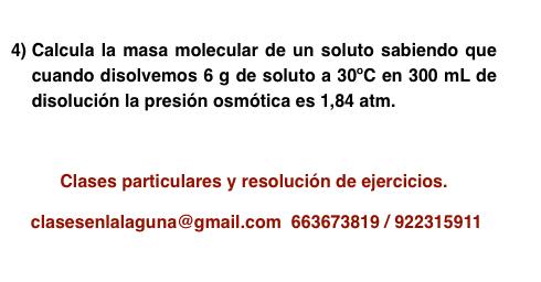 Ejercicio 4 propuesto de Presión Osmótica. Química 1º Bachillerato