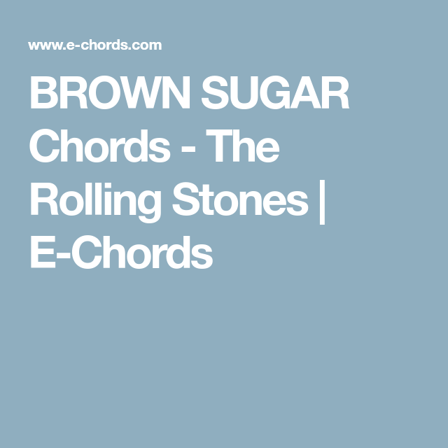 BROWN SUGAR Chords - The Rolling Stones | E-Chords | Guitar Chords ...