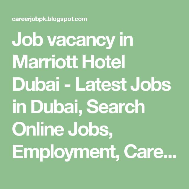 Job Vacancy In Marriott Hotel Dubai Latest Jobs Search Online