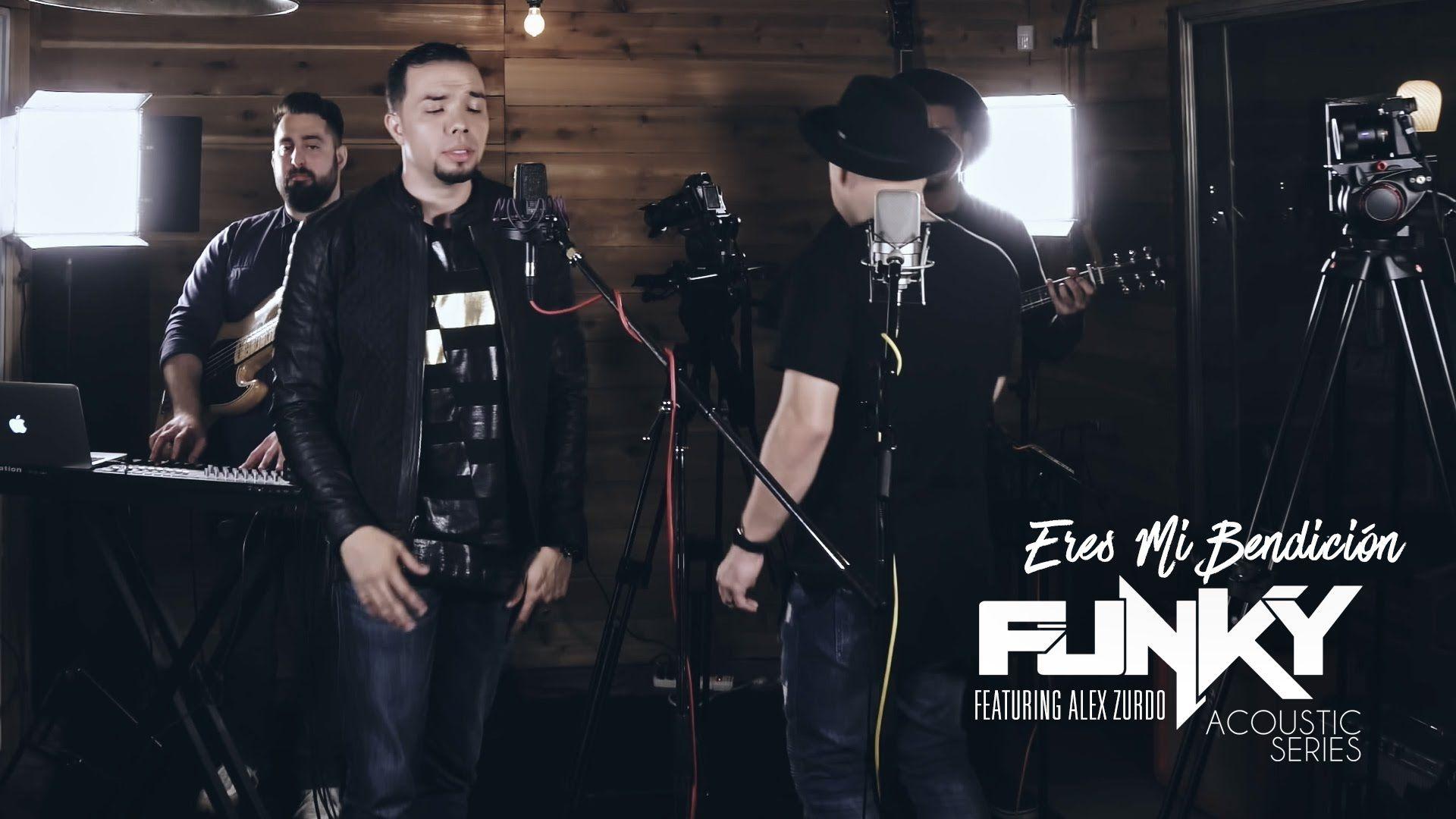 Funky Eres Mi Bendición Featuring Alex Zurdo Acoustic Series Alex Zurdo Musica Cristiana Musica