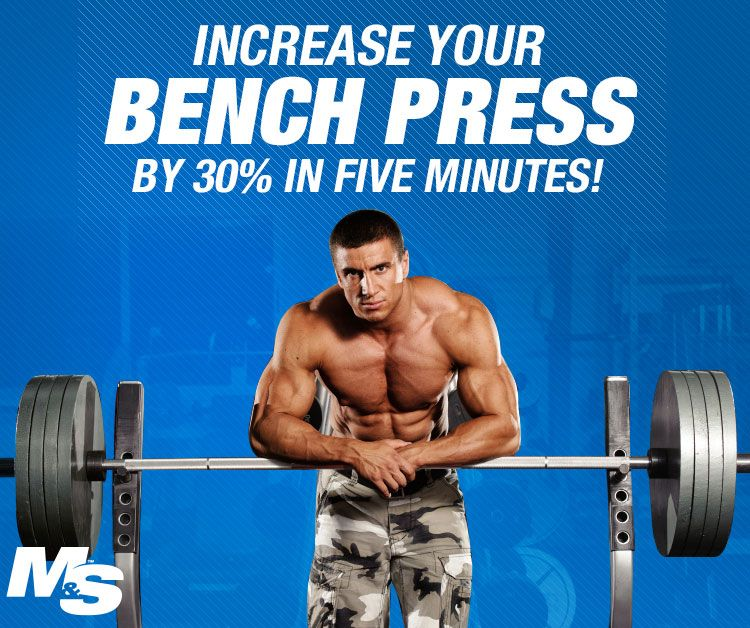 Increase Your Bench Press By 30 In 5 Minutes Bench Press Workout Bench Press Bench Press Weights