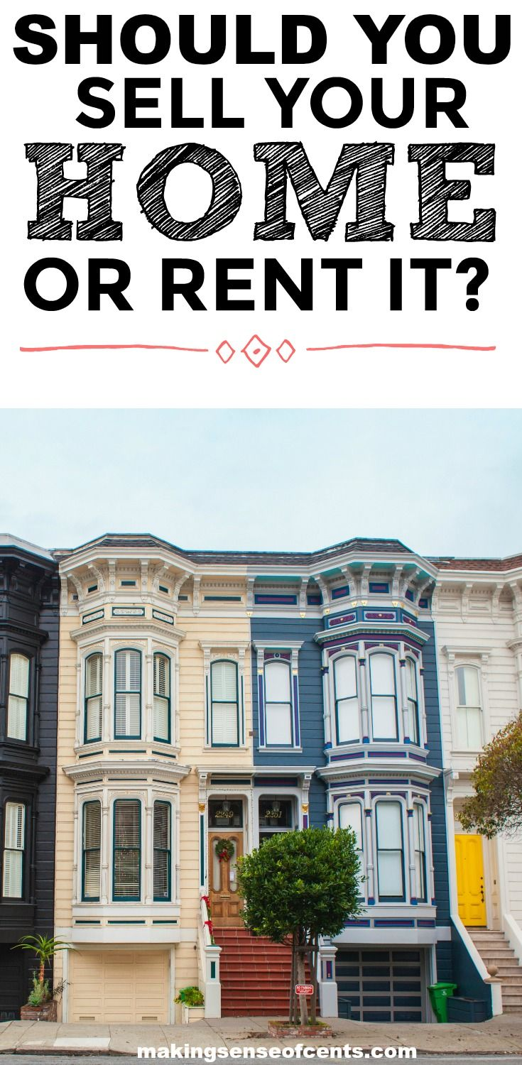 Should I Rent Or Sell My House Pros And Cons Sell My House Renting Out Your House Rent