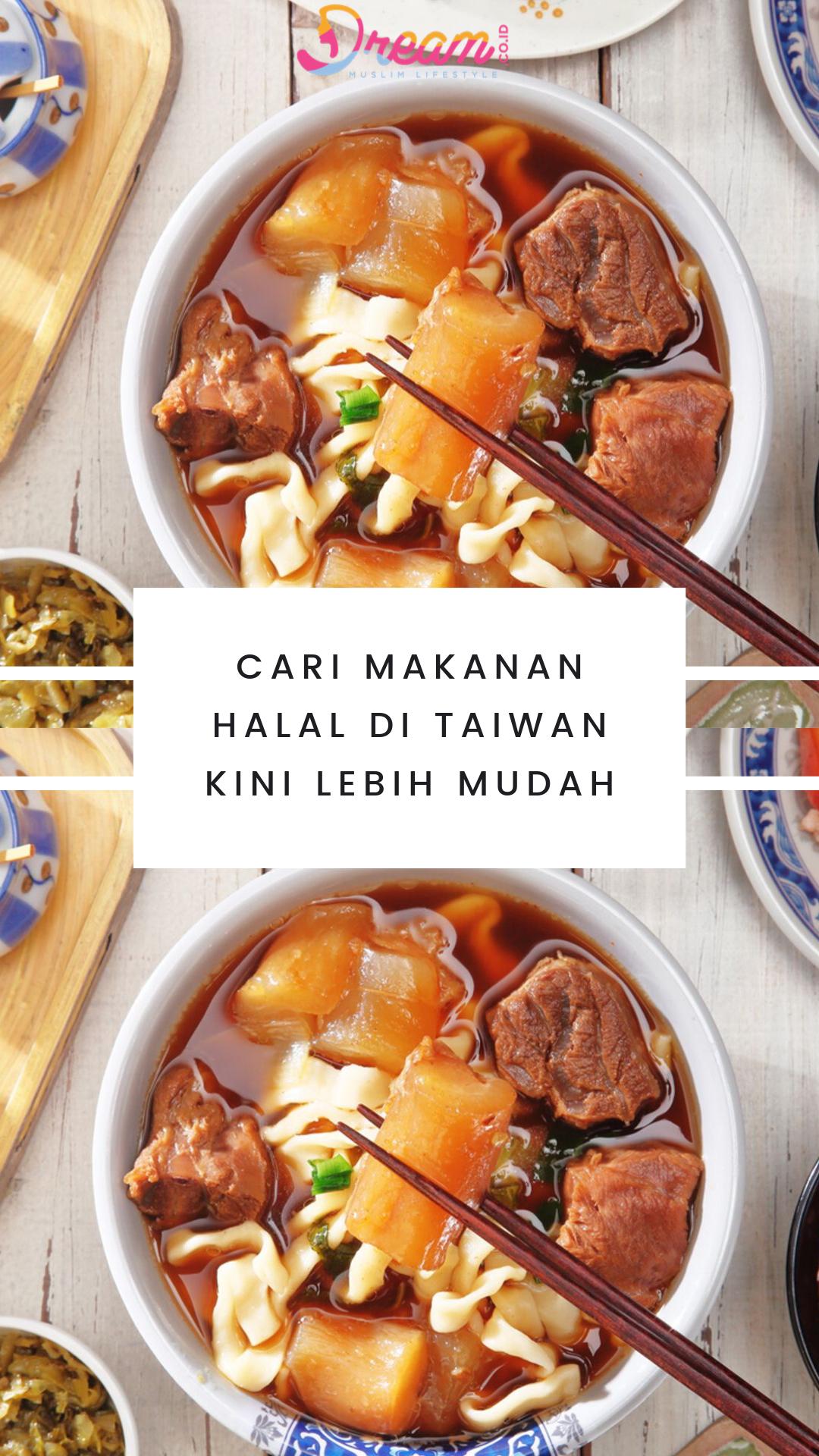 Cari Makanan Halal Di Taiwan Kini Lebih Mudah Makanan Taiwan Restoran