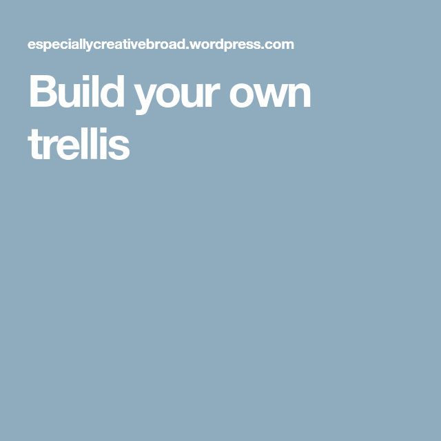 build your own trellis garage trellis