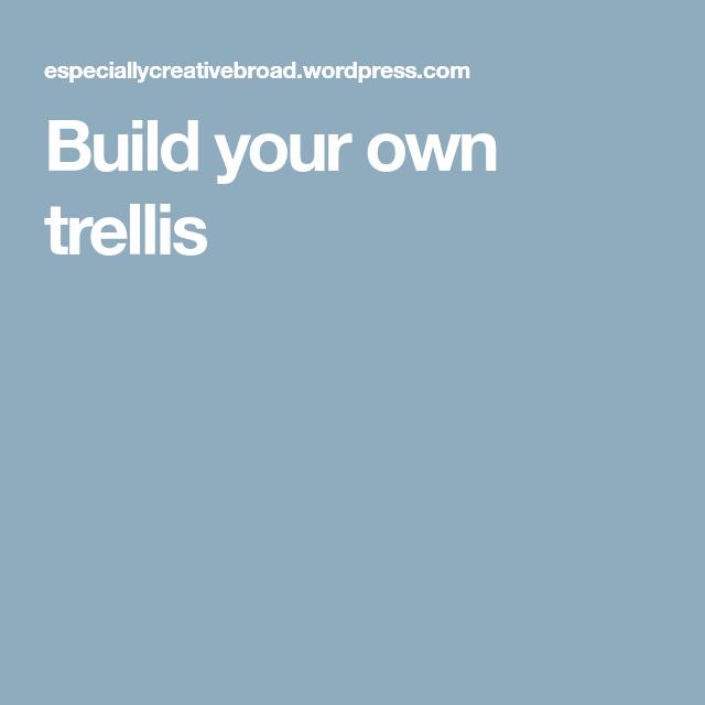 build your own trellis garage trellis