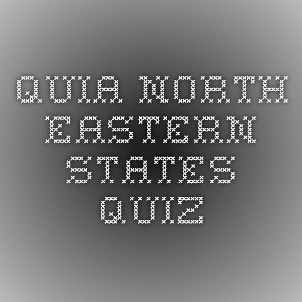 Quia - North Eastern States Quiz | US Geography | Us geography ... Quia States And Capitals on