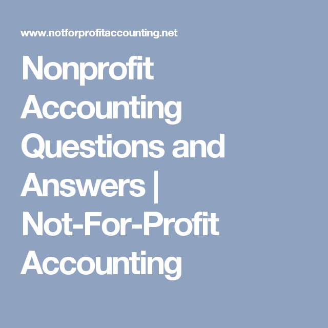 Nonprofit Accounting Questions And Answers Not For Profit Accounting With Images Non Profit Accounting