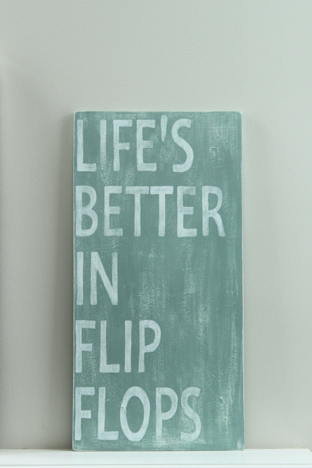 For The Love Of My Flip Flops Life S Better In Flip Flops Wood Wall Art Sign Vintage By Inmind4u 41 00 Via Etsy Quotes To Live By Beach Quotes Quotes