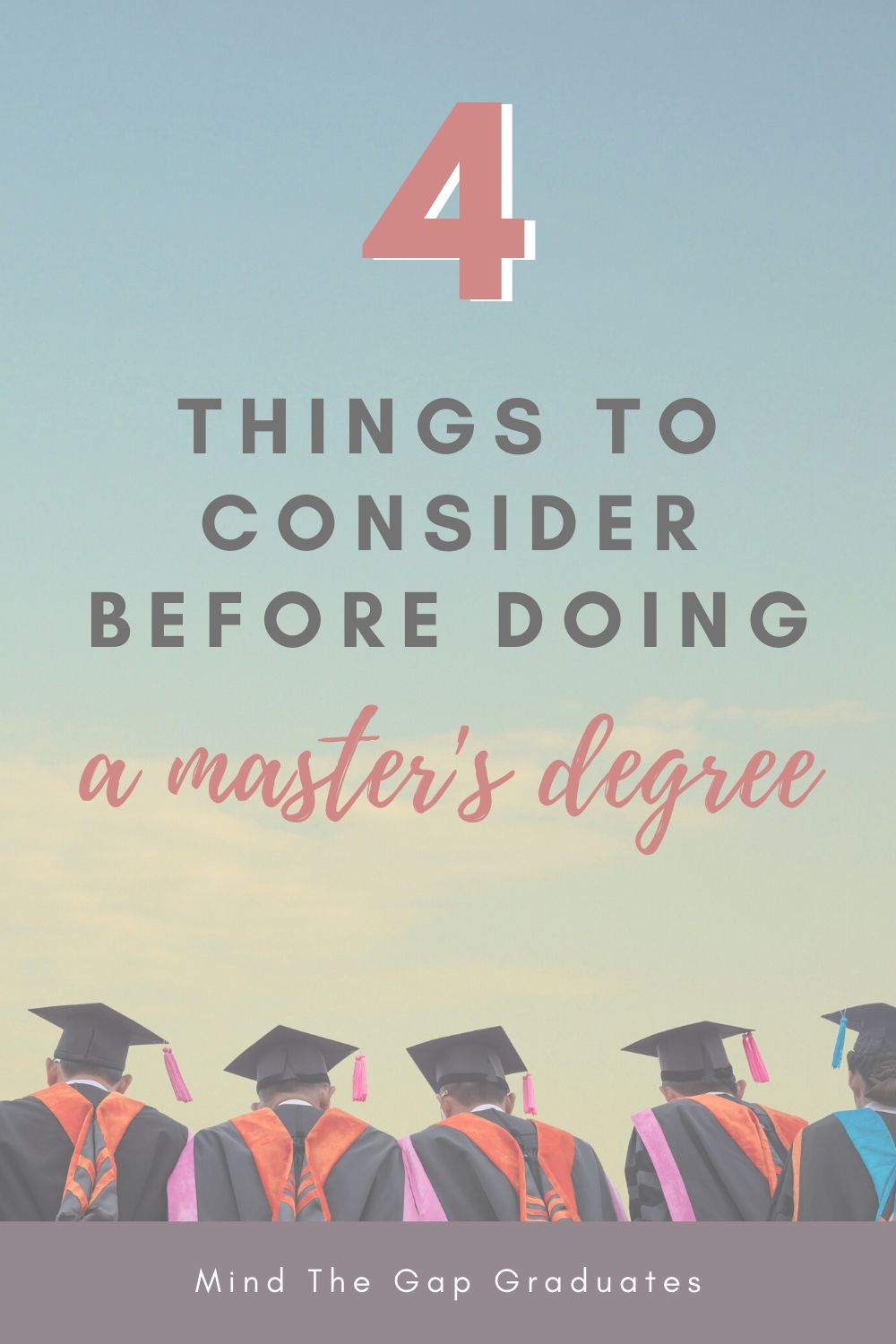 Four things to consider before doing a Master's degree in