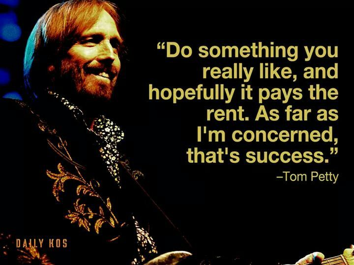 Famous quotes tom petty do what you like quotes to live by