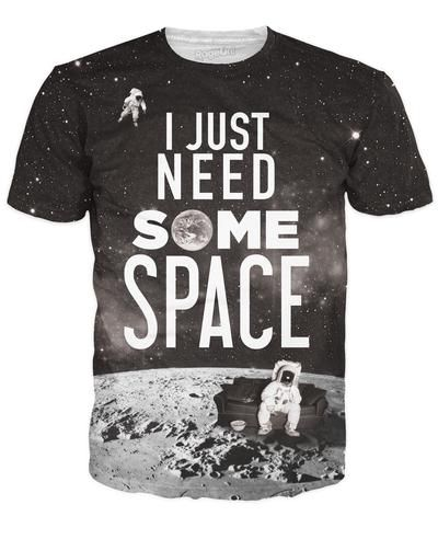 I Just Need Some Space - Paragon Apparel