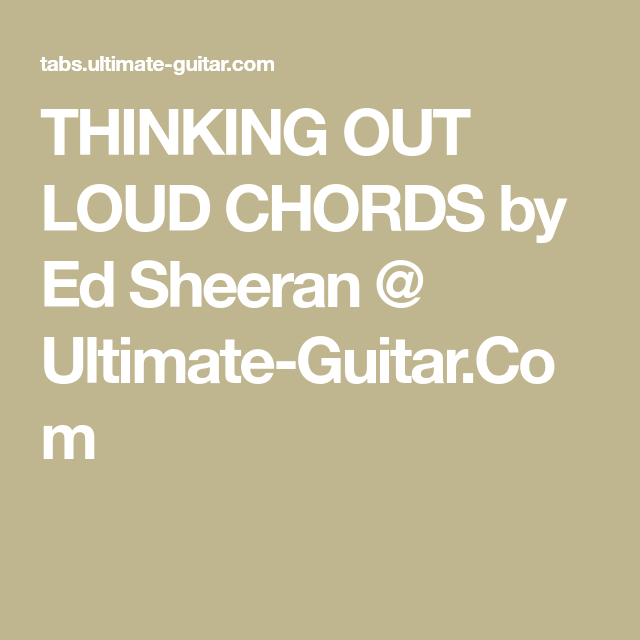 Thinking Out Loud Chords By Ed Sheeran Ultimate Guitar Uke