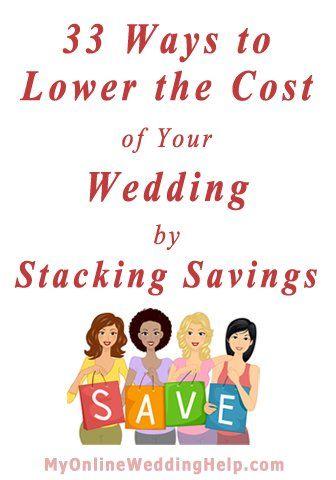 33 Ways to Lower Cost of Wedding by Stacking Savings | MyOnlineWeddingHelp.com
