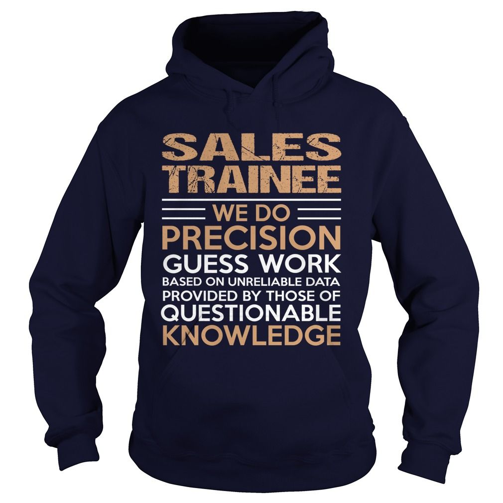SALES TRAINEE T-Shirts, Hoodies. VIEW DETAIL ==► https://www.sunfrog.com/LifeStyle/SALES-TRAINEE-95378758-Navy-Blue-Hoodie.html?id=41382