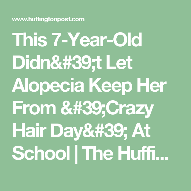 This 7-Year-Old Didn't Let Alopecia Keep Her From 'Crazy Hair Day' At School | The Huffington Post