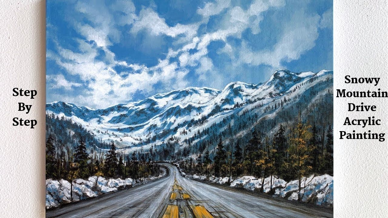 Snowy Mountain Drive Step By Step Acrylic Painting Colorbyfeliks Youtube Mountain Painting Acrylic Mountain Paintings Landscape Paintings Acrylic