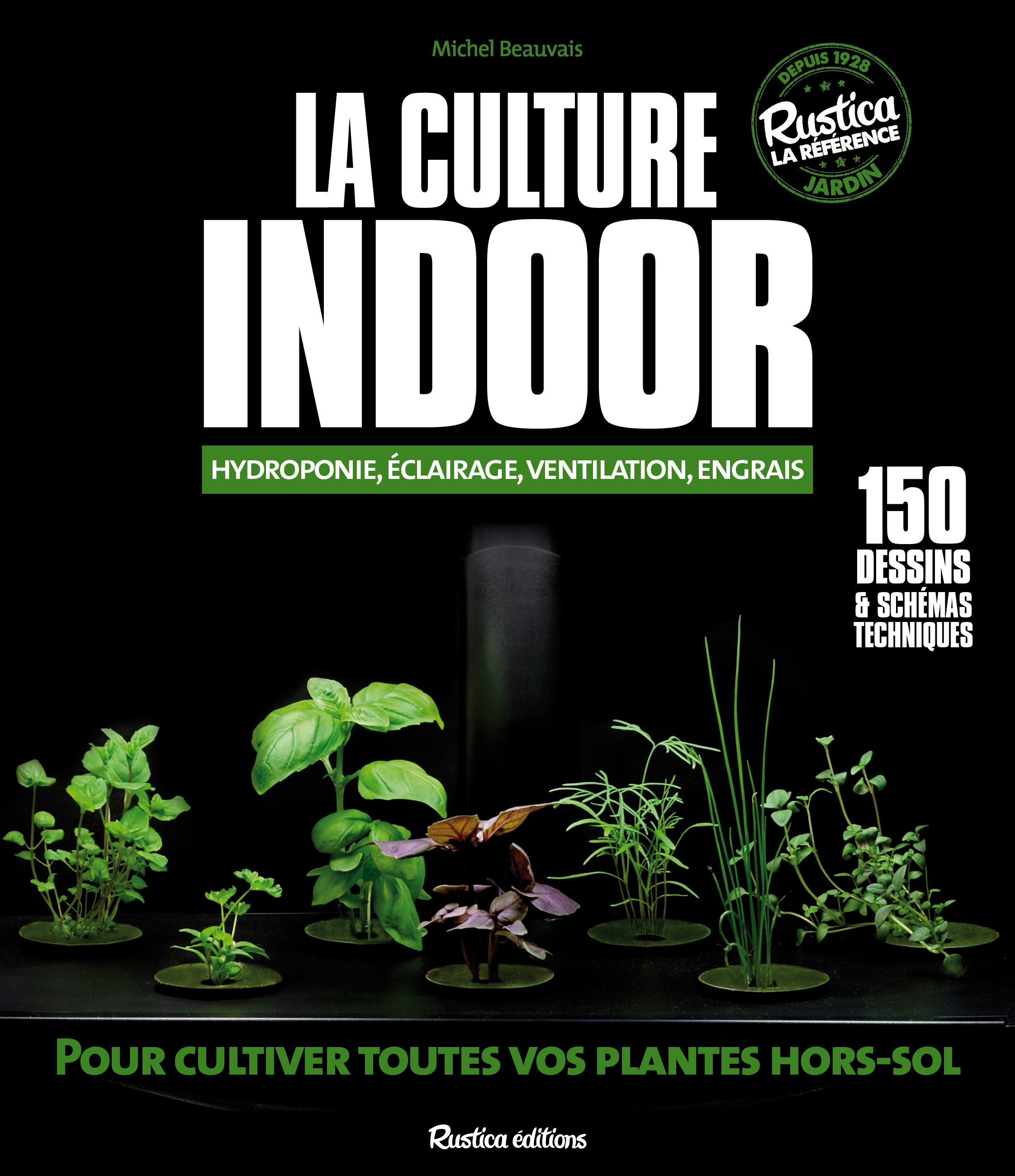 La culture indoor : hydroponie, éclairage, ventilation, engrais ...