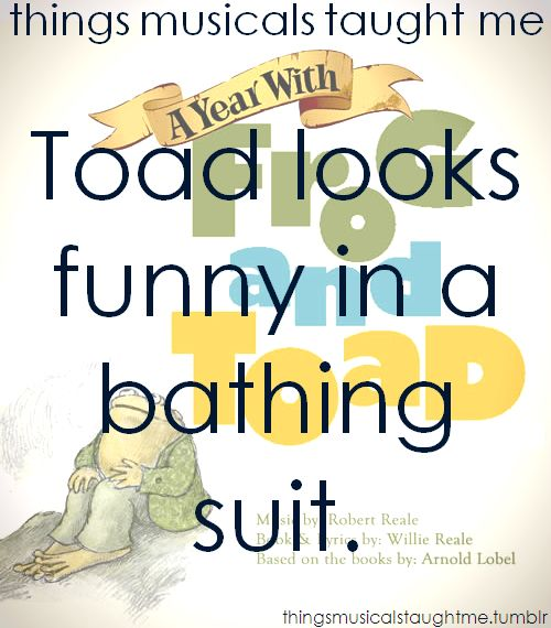 A Year With Frog And Toad Theater Kid Problems Theatre Kid