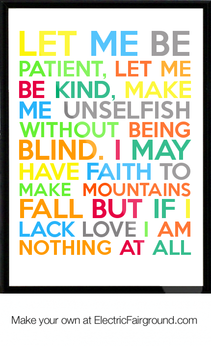 Let Me Be Patient, Let Me Be Kind, Make Me Unselfish Without Being Blind. I  May Have Faith To Make M Framed Quote