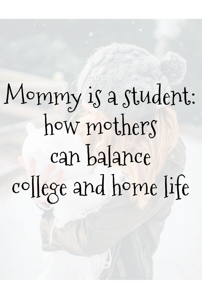 Mommy is a student: how mothers can balance college and home life