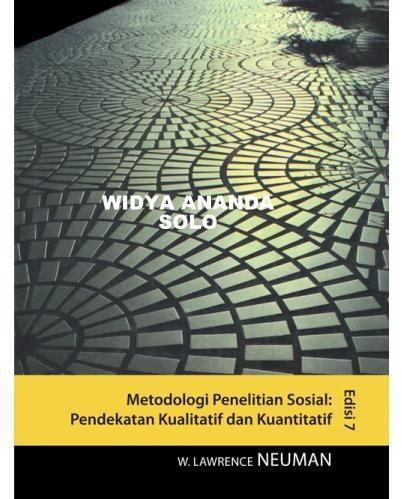 Metodologi Penelitian Sosial Edisi 7 Pengarang W Lawrence Neuman