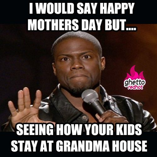 Happy Mothers Day...Lol