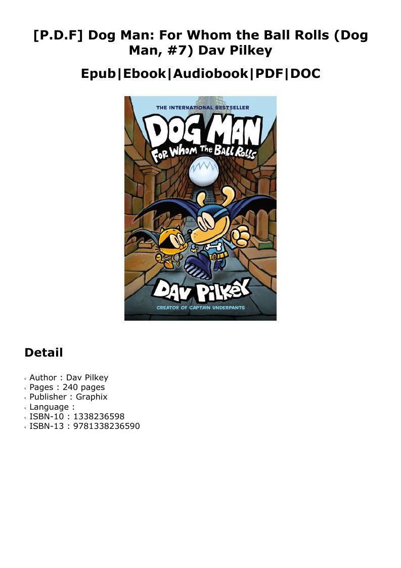 P D F Dog Man For Whom The Ball Rolls Dog Man 7 Dav Pilkey Audio Books Ebook Books