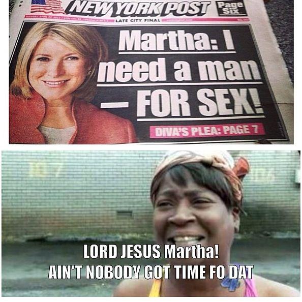 Martha Stewart Ain T Nobody Got Time For That Humor