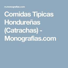 Comidas Tipicas Hondureñas (Catrachas) - Monografias.com