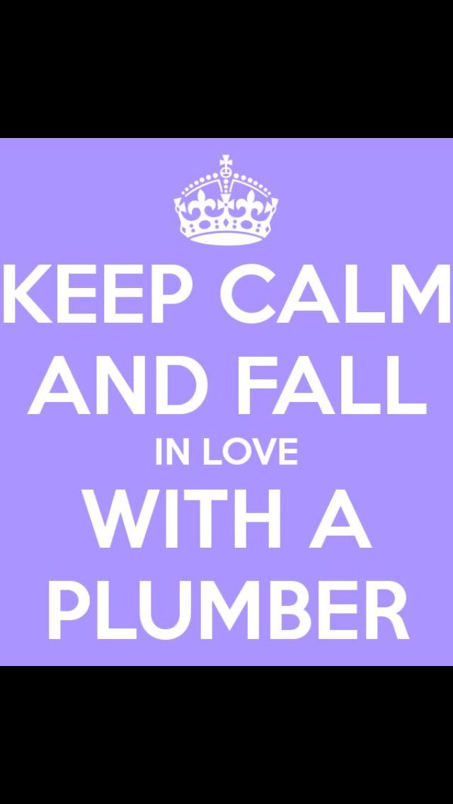 Love My Plumber Cute Sayings Plumbing Humor Plumbing Plumbers