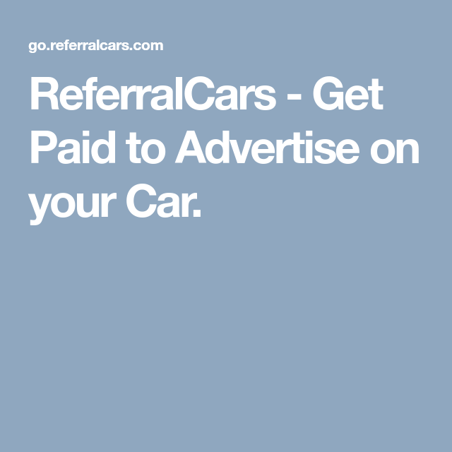 ReferralCars - Get Paid to Advertise on your Car  | Stuff I like