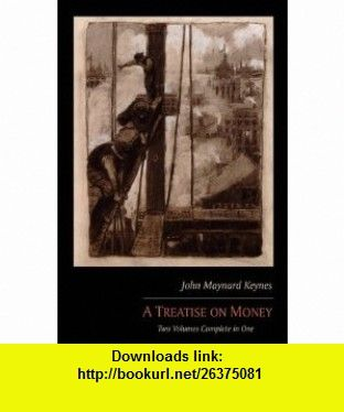 A treatise on money two volumes complete in one 9781614270119 john a treatise on money two volumes complete in one 9781614270119 john maynard keynes fandeluxe Image collections