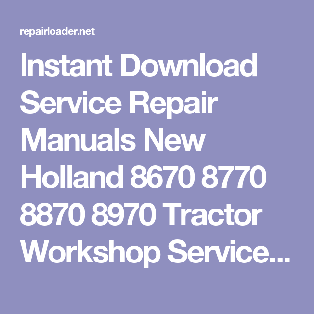 Instant Download Service Repair Manuals New Holland 8670 8770 8870 on