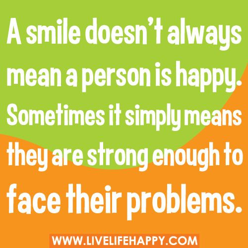 Quotes About Happy Person Endearing A Smile Doesn't Always Mean A Person Is Happy  Life Quotes