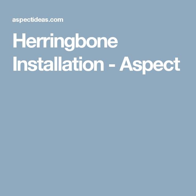 Herringbone Installation Aspect Herringbone Tile