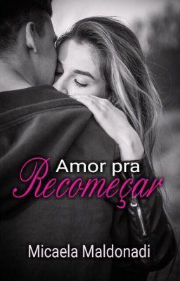 Amor Pra Recomecar Completo Com Imagens Livros De Romance