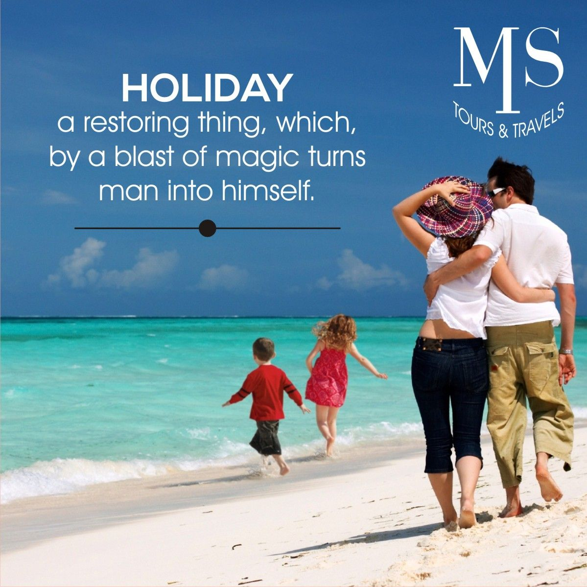 There Is A Nice Soothing Ring To The Word Holiday It Brings Back